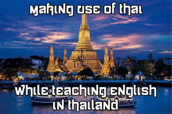 learning Thai, teaching English in Thailand, classroom management, L1 in the classroom, TEFL jobs, Thai students